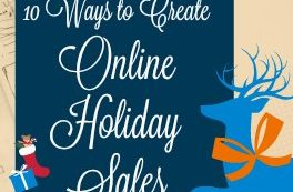 The purpose of business is to create customer delight. 10 ways to create online holiday sales