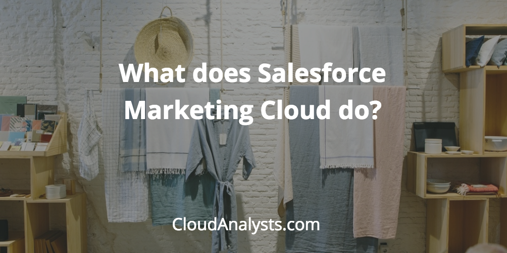 what does Salesforce Marketing Cloud do