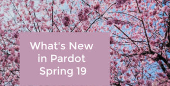 What is New in Pardot Spring 19 Release