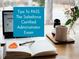 Tips to pass the Salesforce Certified Administrator Exam