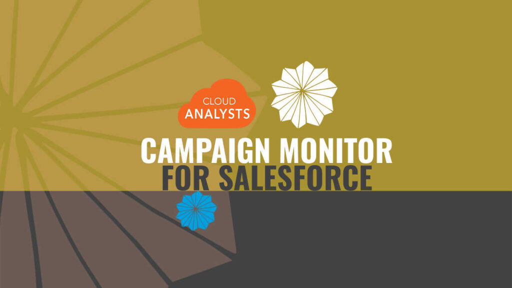 Campaign Monitor for Salesforce - Official Implementation Partners
